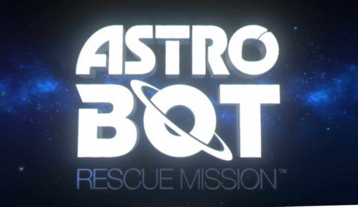 ASTRO BOT(アストロ ボット):新しい楽しさが全開のVR体験!遊び方の簡単解説と感想【PSVR/レビュー】